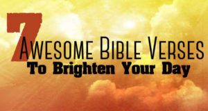 7 Awesome Bible Verses To Brighten Your Day