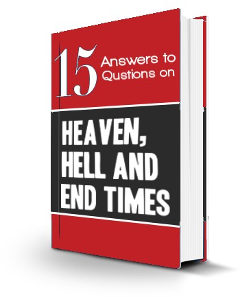 Free E-Book - 15 answers to questions on Heaven, Hell and End Times