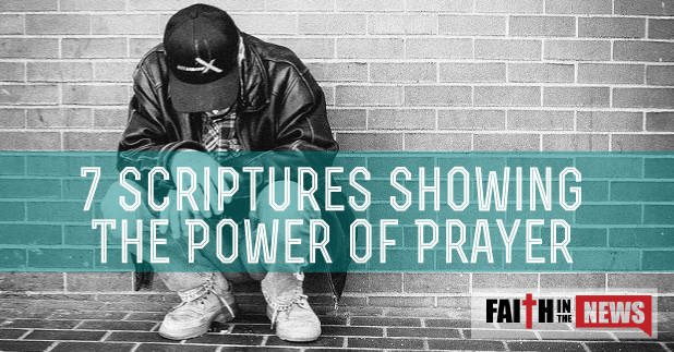 7 Scriptures Showing The Power Of Prayer
