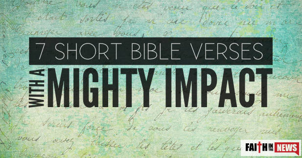 Short Bible Quotes Gorgeous 7 Short Bible Verses With A Mighty Impact  Faith In The News
