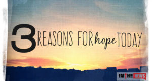 3 Reasons For Hope Today