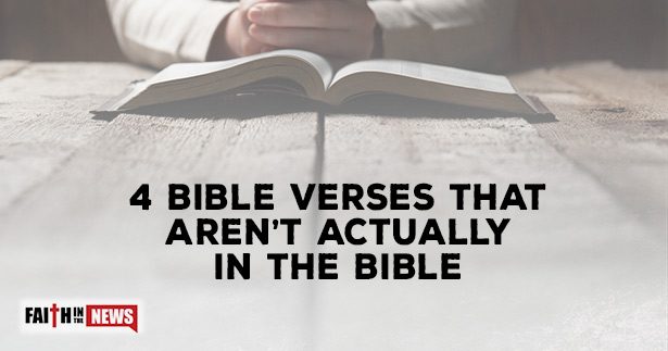 4 Bible Verses That Aren't Actually in the Bible