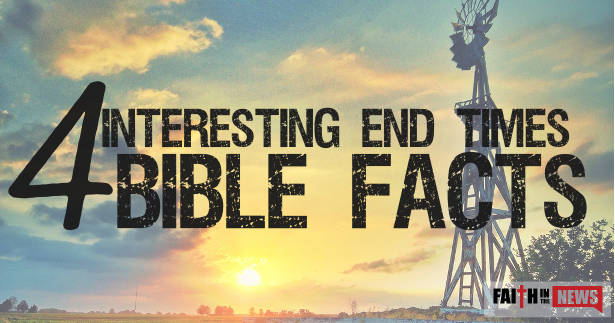 4 Interesting End Times Bible Facts