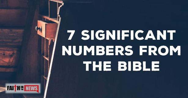 7 Significant Numbers From The Bible