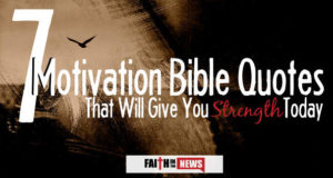 7 Motivation Bible Quotes That Will Give You Strength Today