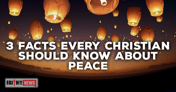 3 Facts Every Christian Should Know About Peace