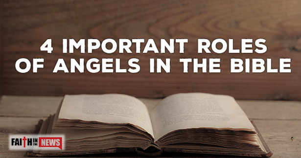 4 Important Roles of Angels In The Bible