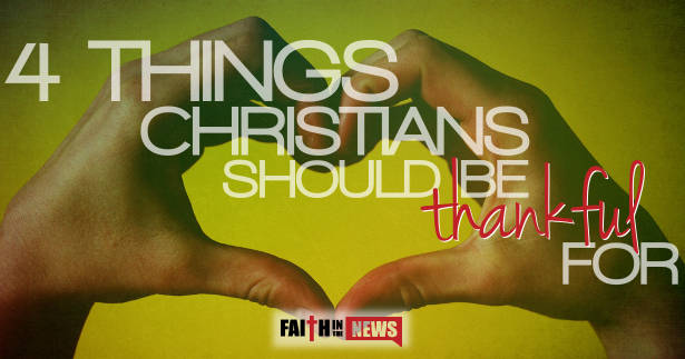 4 Things Christians Should Be Thankful For
