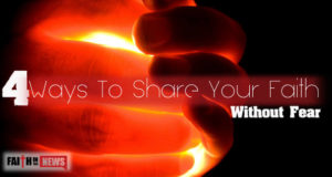 4 Ways To Share Your Faith Without Fear