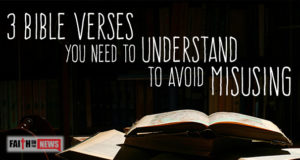 3 Bible Verses You Need To Understand To Avoid Misusing