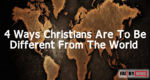 4 Ways Christians Are To Be Different From The World