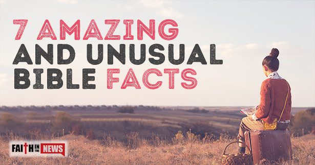 7 Amazing and Unusual Bible Facts