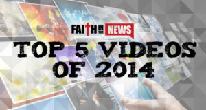 Faith In The News Top 5 Viewed Videos of 2014