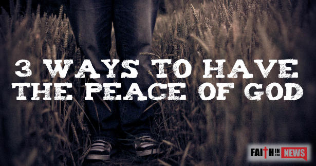3 Ways To Have The Peace of God