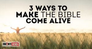 3 Ways To Make The Bible Come Alive