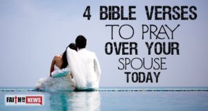 4 Bible Verses To Pray Over Your Spouse Today
