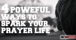 4 Powerful Ways To Spark Your Prayer Life