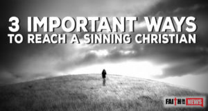 3 Important Ways To Reach A Sinning Christian