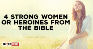 4 Strong Women Or Heroines From The Bible