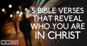 5 Bible Verses That Reveal Who You Are In Christ