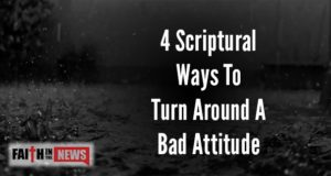 4 Scriptural Ways To Turn Around A Bad Attitude
