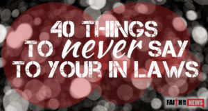 40 Things To Never Say To Your In Laws