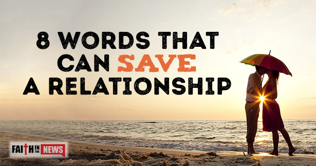 8 Words That Can Save A Relationship