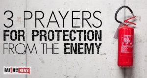3 Prayers For Protection From The Enemy