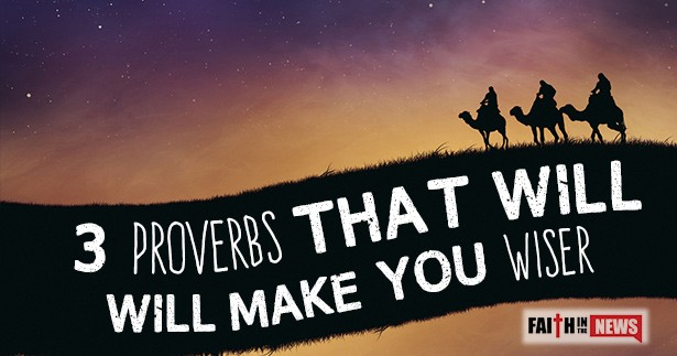 3 Proverbs That Will Make You Wiser