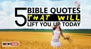 5 Bible Quotes That Will Lift You Up Today