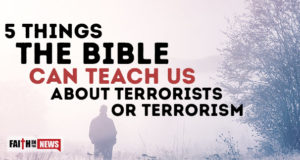 5 Things The Bible Can Teach Us About Terrorists or Terrorism