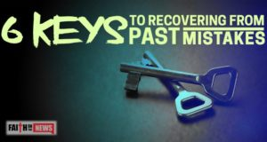 6 Keys To Recovering From Past Mistakes