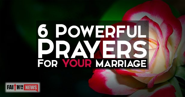 6 Powerful Prayers For Your Marriage