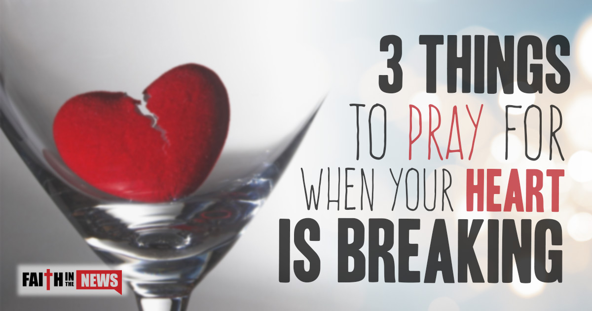 what to do when your heart is breaking