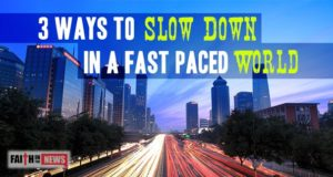 3 Ways To Slow Down In A Fast Paced World