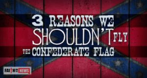 3 Reasons We Shouldn't Fly The Confederate Flag