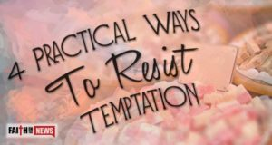4 Practical Ways To Resist Temptation