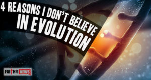 4 Reasons I Don't Believe In Evolution