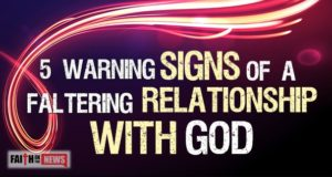 5 Warning Signs Of A Faltering Relationship With God