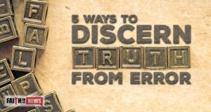 5 Ways To Discern Truth From Error