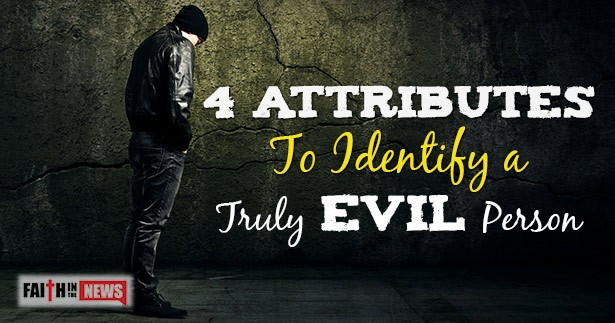 4 Attributes To Identify A Truly Evil Person