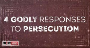 4 Godly Responses To Persecution