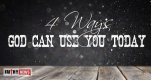 4 Ways God Can Use You Today