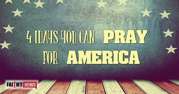 4 Ways You Can Pray For America