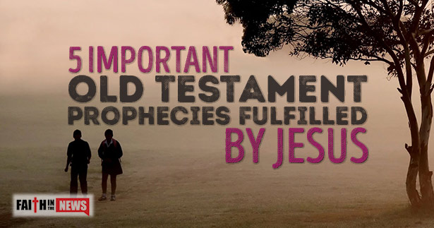 5 Important Old Testament Prophecies Fulfilled By Jesus