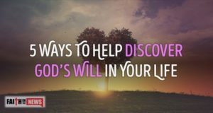 5 Ways To Help Discover God's Will In Your Life