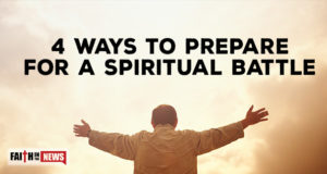 4 Ways To Prepare For A Spiritual Battle