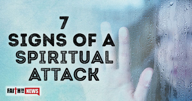 7 Signs Of A Spiritual Attack