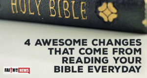 4 Awesome Changes That Come From Reading Your Bible Everyday