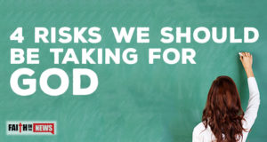 4 Risks We Should Be Taking For God